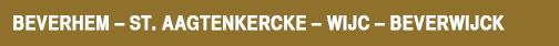 Historie-Beverhem – St. Aagtenkercke – Wijc – Beverwijck
